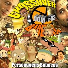Crossover com Baderna #03 - Personagens Babacas